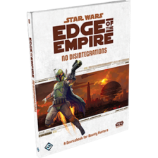 Star Wars: Edge of the Empire - No Disintegrations: A Sourcebook for Bounty Hunters