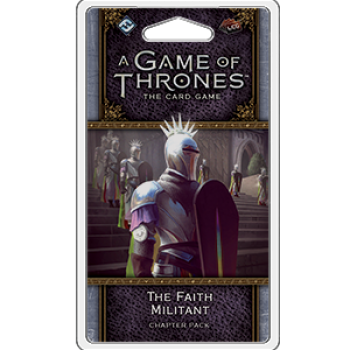 A Game of Thrones LCG 2nd Edition: The Faith Militant