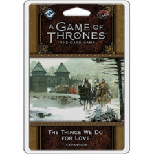 The Things We Do for Love: A Game of Thrones LCG 2nd Ed