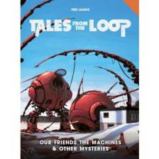 Our Friends the Machines and Other Mysteries: Tales from the Loop RPG