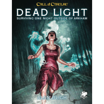 Call of Cthulhu RPG - Dead Light & Other Dark Turns Two Unsettling Encounters On The Road
