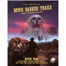 Call of Cthulhu RPG - Down Darker Trails