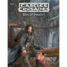 Castles and Crusades RPG: Den of Iniquity