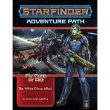 Starfinder Adventure Path: The White Glove Affair (Fly Free or Die 4 of 6)