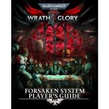 Warhammer 40000 Roleplay Wrath & Glory Forsaken System Player's Guide