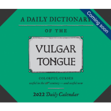 A Dictionary of the Vulgar Tongue 2022 Daily Calendar