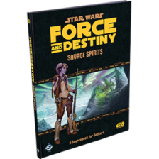 Star Wars RPG: Force and Destiny: Savage Spirits: A Sourcebook for Seekers